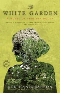 GC** The White Garden: A Novel of Virginia Woolf by Stephanie Barron Paperback