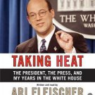 Taking Heat : The President, the Press, and My Years in the White House