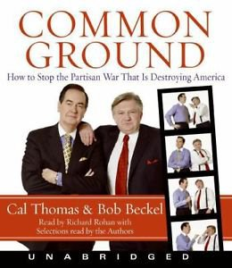 NEW**COMMON GROUND by Bob Beckel, Cal Thomas
