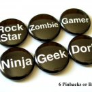 "Set of 6 1"" Pins Badges Geek Dork Zombie Rock Star"