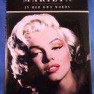 1995 - Marilyn Monroe - In Her Own Words - Hardcover Book