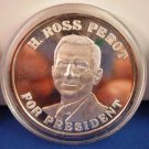 1993 - H. Ross Perot For President - Liberty - Made In America - Troy Ounce .999 Fine Silver Coin