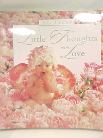 Flower Baby Thoughts Love Anne Geddes HUGE HB Book NEW