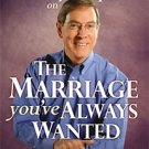 Dr Gary Chapman On The Marriage Youve Always Wanted