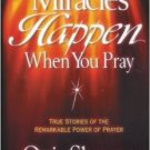 Miracles Happen When You Pray -  written by: Quin Sherrer - Softcover