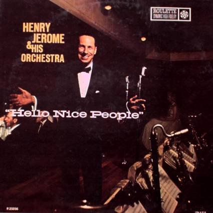 HENRY JEROME ORCHESTRA-Hello Nice People-LP