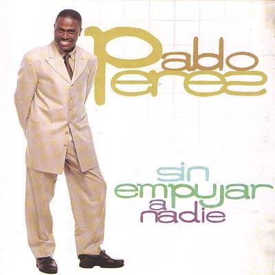 PABLO PEREZ - Sin Empujar A Nadie (2001) - CD