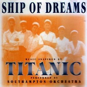 SOUTHAMPTON ORCHESTRA - Ship Of Dreams (1998) - CD