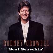 RODNEY CROWELL - Soul Searchin' (1995) - CD