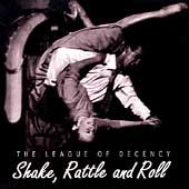 THE LEAGUE OF DECENCY - Shake Rattle and Roll (1999) - CD