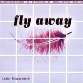 LUKE KASMERE - Fly Away (1999) - CD