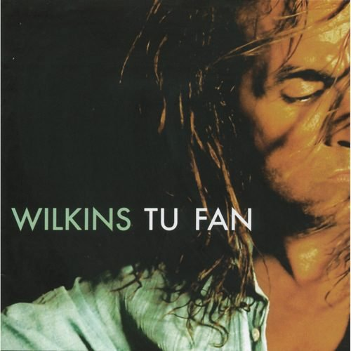 WILKINS - Tu Fan (2005) - CD