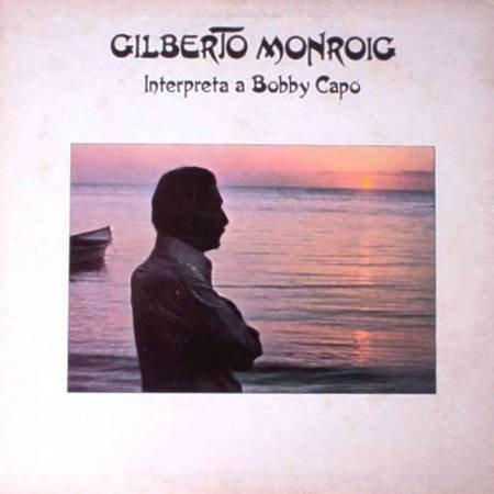 GILBERTO MONROIG - Interpreta A Bobby Capo (1979) - LP