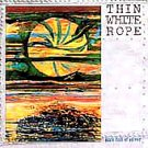 THIN WHITE ROPE - Sack Full Of Silver (2001) - CD