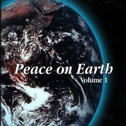 PEACE ON EARTH - Volume 1 (2001) - Christmas CD