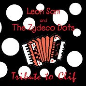 Leon Sam and The Zydeco Dots - Tribute To Clif (2000) - CD