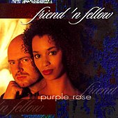 FRIEND 'N FELLOW - Purple Rose (1999) - CD