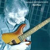 THOMAS JEFFERSON KAYE - Not Alone (1996) - CD