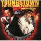 YOUNGTOWN - I'll Be Your Everything (1999) - CD Single