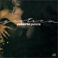 ROBERTO PERERA - Erotica (1990) - CD