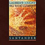 LAURENT CUGNY - Big Band Lumiere  - Santander (1991) - CD