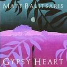 MATT BALITSARIS - Gypsy Heart ( 1996) - Cassette Tape