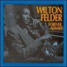 WILTON FELDER - Always Forever (1993) - Cassette Tape - Sealed