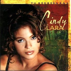 CINDY LARA - Tu Regreasaras (1999) - CD