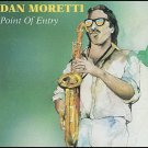 DAN MORETTI - Point Of Entry (1991) - CD