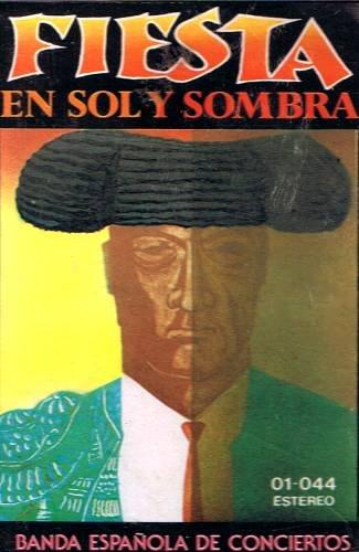 BANDA ESPA�OLA DE CONCIERTOS - Fiesta En Sol Y Sombra - Cassette Tape