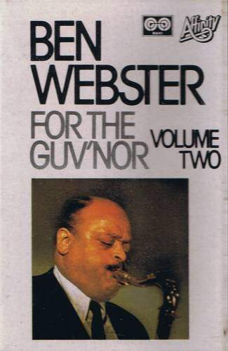 BEN WEBSTER - For the Guv'nor Vol. 2 - Cassette Tape