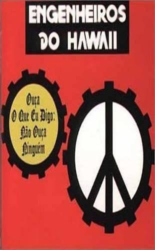 ENGENHEIROS DO HAWAII -  Ouca O Que Eu Digo: Nao Ouca Ninguem (1988) - Cassette Tape