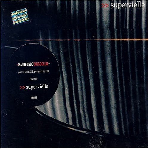 SUPERVIELLE - Bajofondo Tango Club (2004) - CD