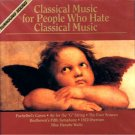 Classical Music for People Who Hate Classical Music: Disc 1 (1994) - CD
