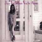 VARIOUS ARTIST - Jazz For When You're Alone (2003) - 2 CD's