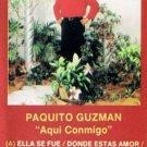 PAQUITO GUZMAN - Aqui Contigo (1989) - Cassette Tape