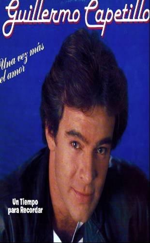 GUILLERMO CAPETILLO - Una Vez Mas El Amor (1987) - Cassette Tape