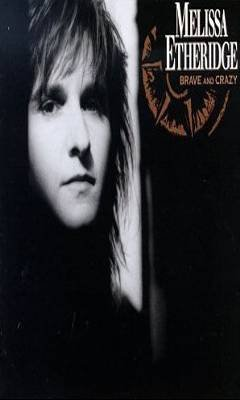 MELISSA ETHERIDGE - Brave And Crazy (1989) - Cassette Tape