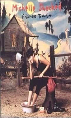 MICHELLE SHOCKED - Arkansas Traveler (1991) - Cassette Tape