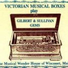 VICTORIAN MUSICAL BOXES - Play Gilbert & Sullivan Gems - Cassette Tape