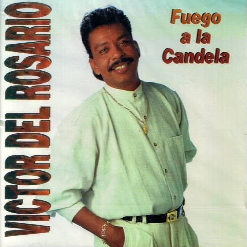 VICTOR DEL ROSARIO - Fuego A La Candela (1995) - CD