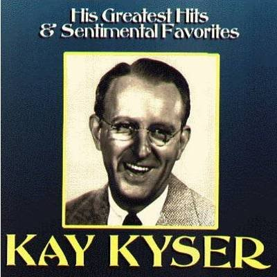 KAY KYSER - His Greastest Hits And Sentimental Favorites (1995) - CD