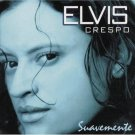 ELVIS CRESPO - Suavemente (1998) - CD