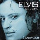 ELVIS CRESPO - Suavemente (1998) - CD