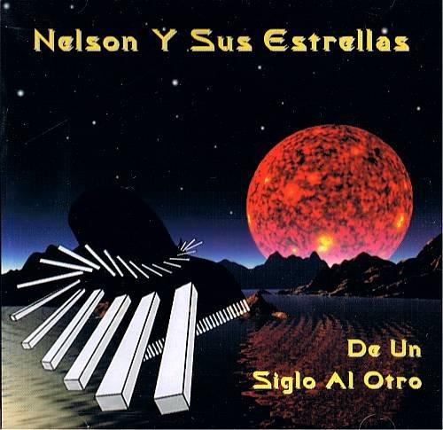 NELSON Y SUS ESTRELLAS - De Un Siglo Al Otro (1995) - CD