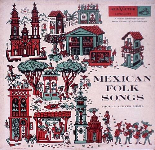 MIGUEL ACEVES MEJIAS - Mexican Folk Songs - LP