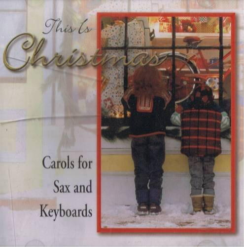 THIS IS CHRISTMAS - Carols For Sax And Keyboards (1997) - CD