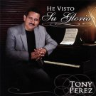 TONY PEREZ - He Visto Su Gloria (2007) - CD