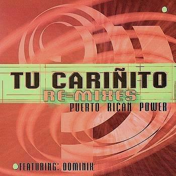 PUERTO RICAN POWER - Tu Cariñito Remixes (2000) - CD