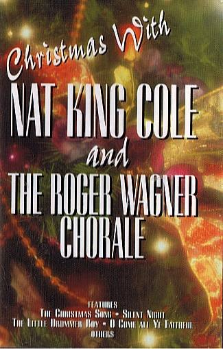 NAT KING COLE & ROGER WAGNER CHORALE -  Christmas With... (1993) - Cassette Tape